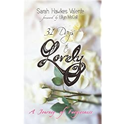 31 Days to Lovely: A Journey of Forgiveness