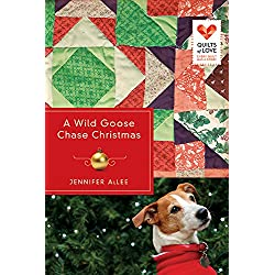 A Wild Goose Chase Christmas: Quilts of Love Series