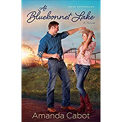 At Bluebonnet Lake (Texas Crossroads Book #1): A Novel
