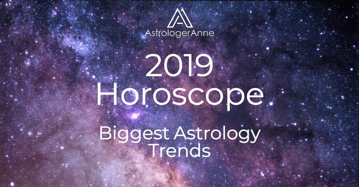 2019 Horoscope \u2013 Major Trends Affecting All Zodiac Signs