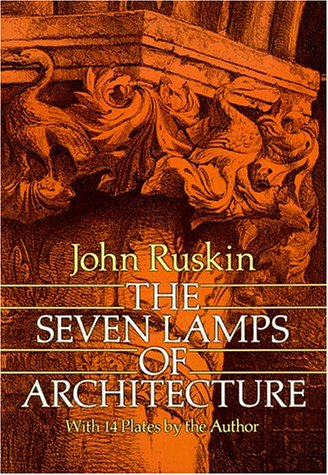 The Seven Lamps Of Architecture By John Ruskin Reviews