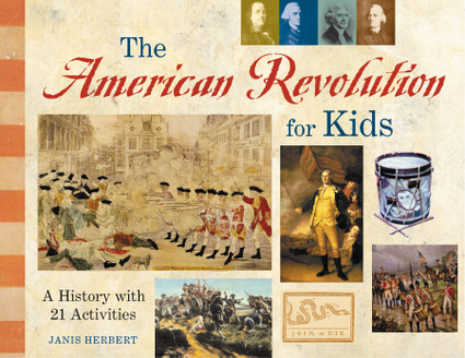 The American Revolution for Kids Chicago Review Press