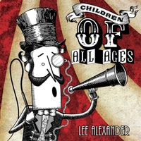 Lee Alexander, Children Of All Ages