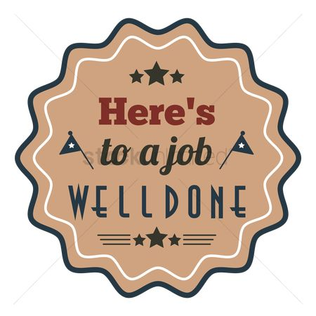 Free Job Well Done Stock Vectors StockUnlimited - job well done