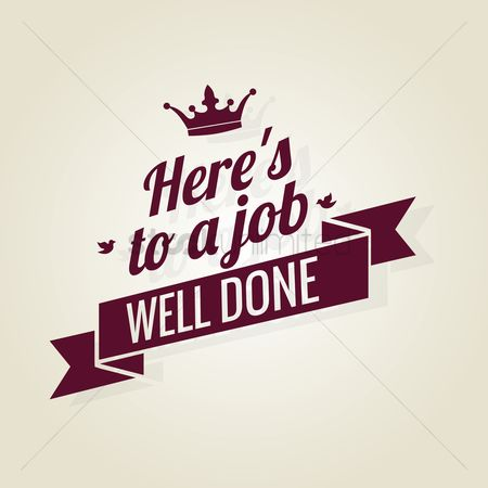 Free Job Well Done Stock Vectors StockUnlimited