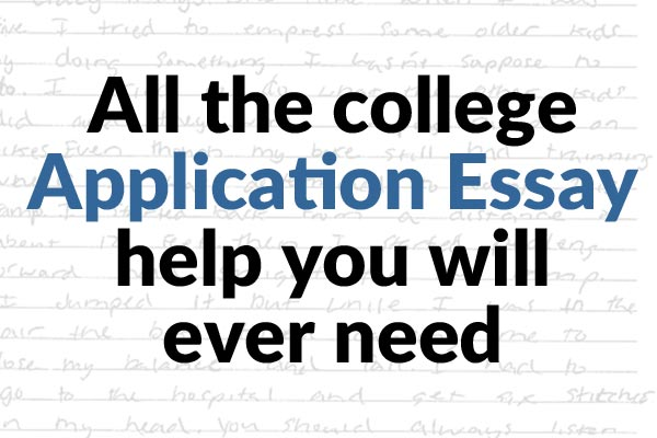 Everything You Need to Know About College Application Essays - college application essay