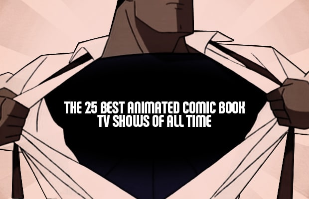 The 25 Best Animated Comic Book TV Shows Of All Time Complex