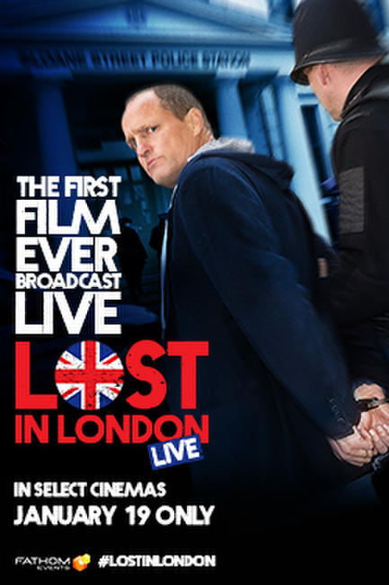 Lost in London LIVE (2017) Movie Photos and Stills - Fandango - lost person poster