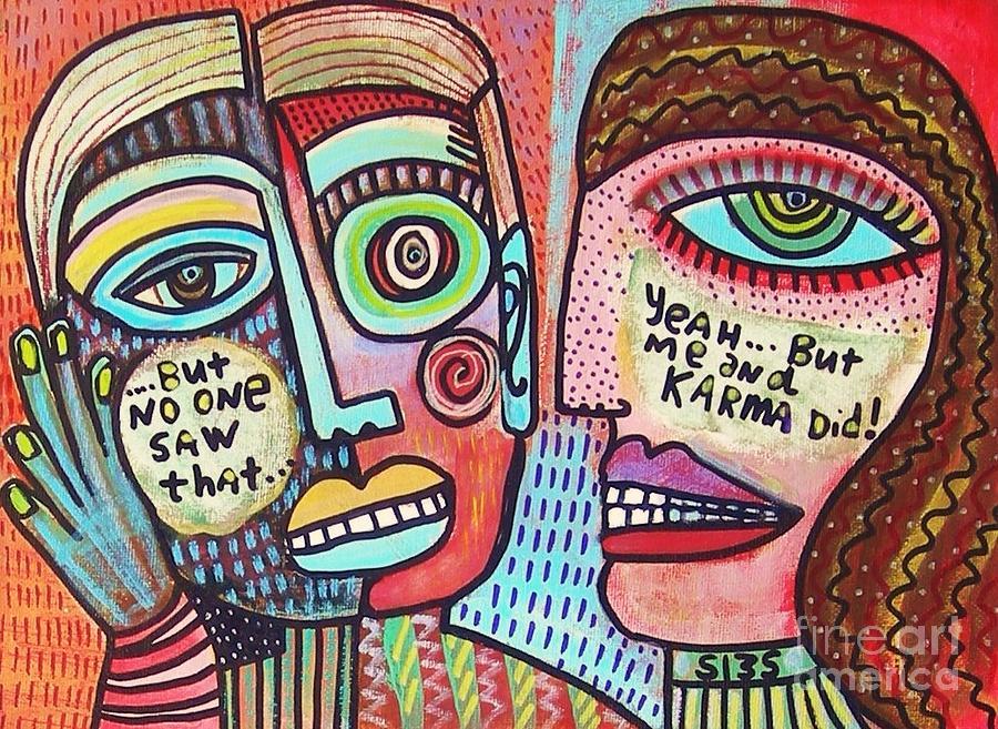 Karma Saw It39 Painting By Sandra Silberzweig