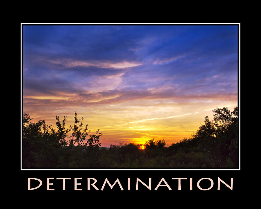 Determination Inspirational Motivational Poster Art Photograph by