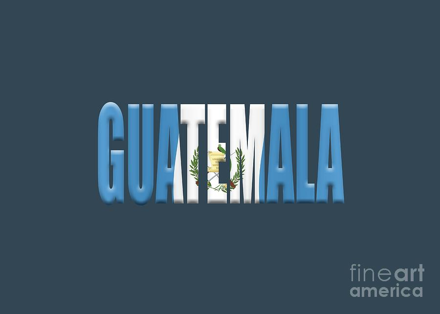 Guatemala Word Overlaid With The National Flag Photograph by Richard - word flag
