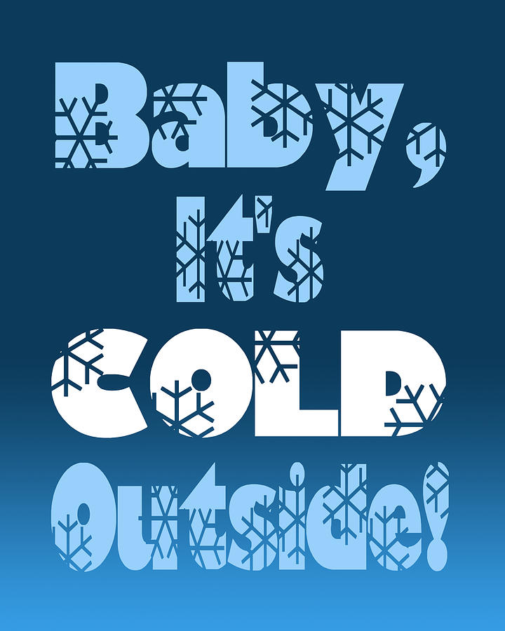 Baby, It\u0027s Cold Outside - Blue Gradient Background Digital Art by