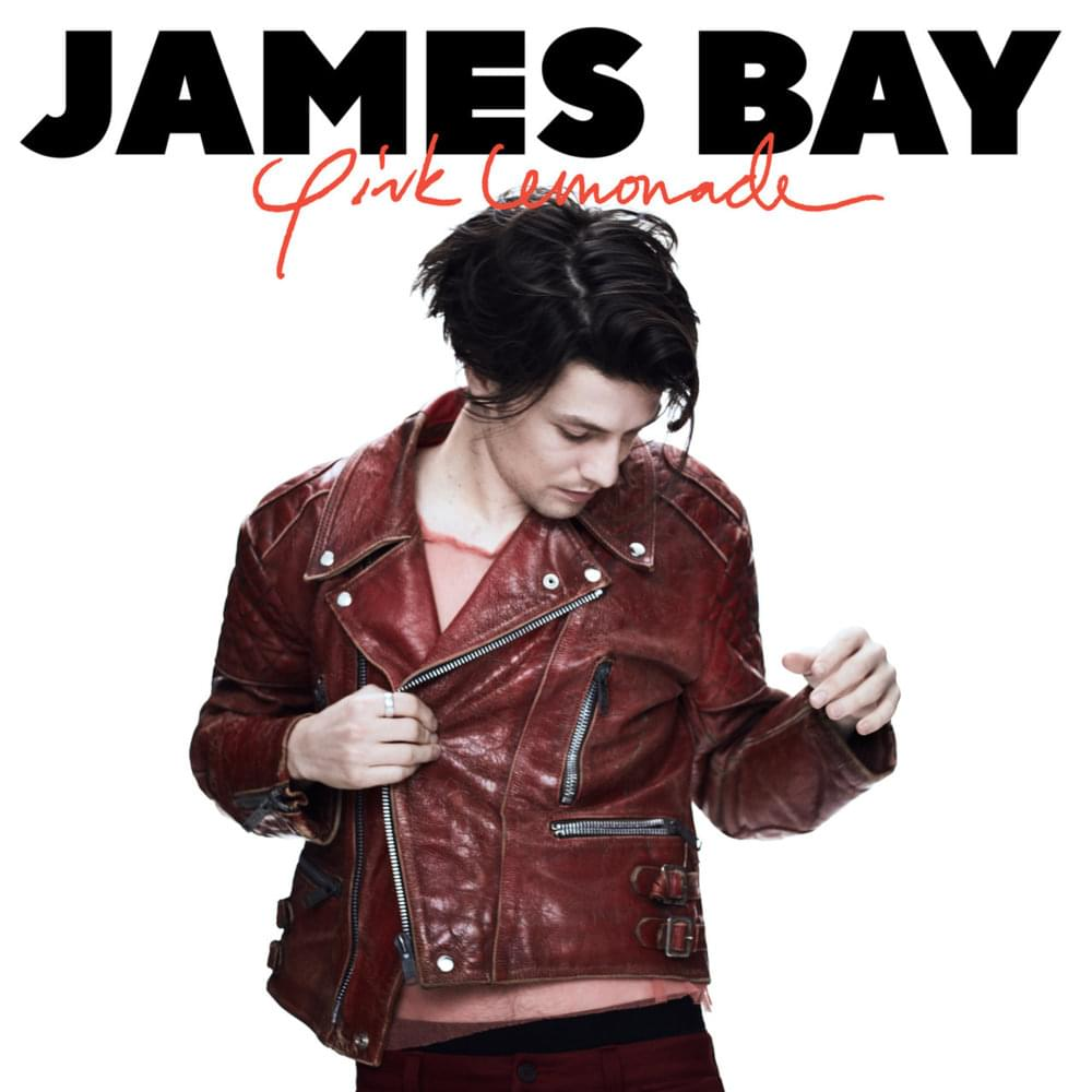 Bad James Bay Chords James Bay Pink Lemonade Lyrics Genius Lyrics