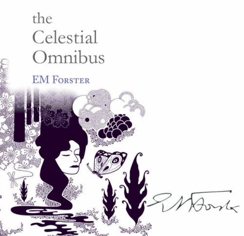 The Celestial Omnibus and other Stories by EM Forster