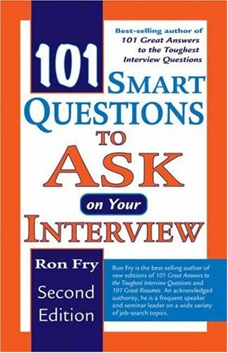 101 Smart Questions to Ask on Your Interview by Ron Fry