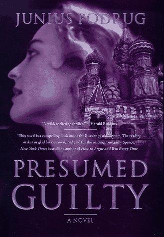 Presumed Guilty by Junius Podrug - presumed guilty book