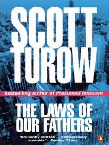 The Laws Of Our Fathers (Kindle County, #4) by Scott Turow - presumed innocent author