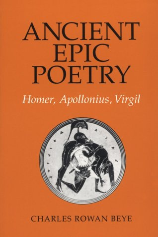 Ancient Epic Poetry by Charles Rowan Beye