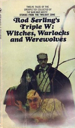 Read Books Rod Serling's Triple W: Witches, Warlocks And Werewolves Online