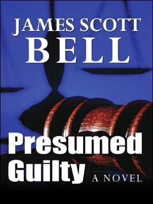 Presumed Guilty by James Scott Bell
