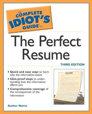 The Complete Idiot\u0027s Guide to the Perfect Resume by Susan Ireland - the perfect resume