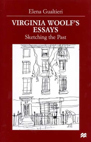 Virginia Woolf\u0027s Essays Sketching the Past by Elena Gualtieri
