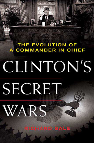 Read Books Clinton's Secret Wars: The Evolution of a Commander in Chief Online