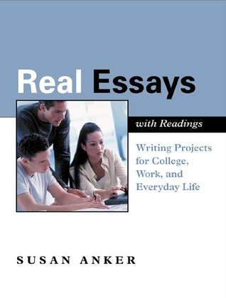 Real Essays with Readings Writing for Success in College, Work, and