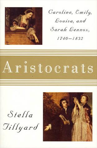 Read Books Aristocrats: Caroline, Emily, Louisa, and Sarah Lennox, 1740-1832 Online