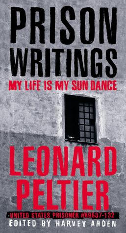 Read Books Prison Writings: My Life Is My Sun Dance Online