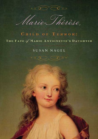 Read Books Marie-Thérèse, Child of Terror: The Fate of Marie Antoinette's Daughter Online