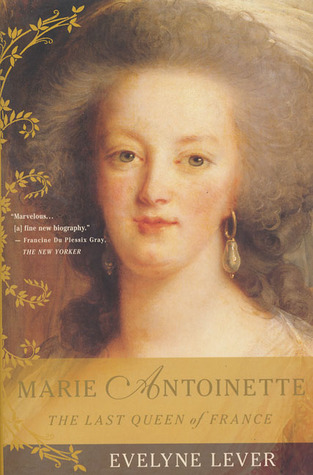 Read Books Marie Antoinette: The Last Queen of France Online