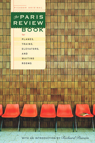 Read Books The Paris Review Book for Planes, Trains, Elevators, and Waiting Rooms Online