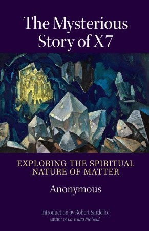 Read Books The Mysterious Story of X7: Exploring the Spiritual Nature of Matter Online