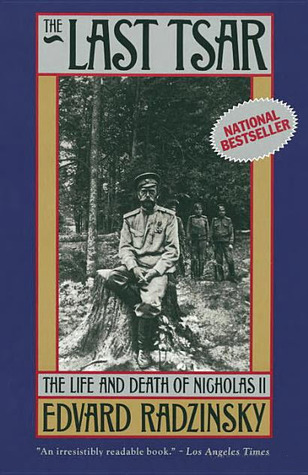 Read Books The Last Tsar: The Life and Death of Nicholas II Online