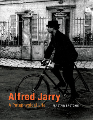 Read Books Alfred Jarry: A Pataphysical Life Online