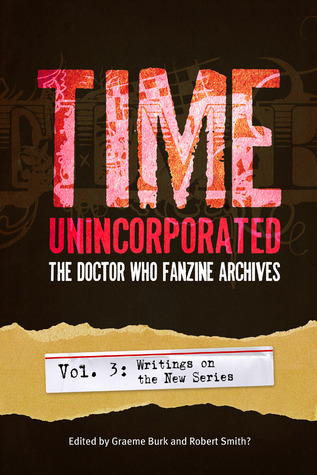 Read Books Time, Unincorporated 3: The Doctor Who Fanzine Archives: Writings on the New Series Online