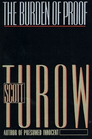 The Burden of Proof by Scott Turow - Presumed Innocent Author