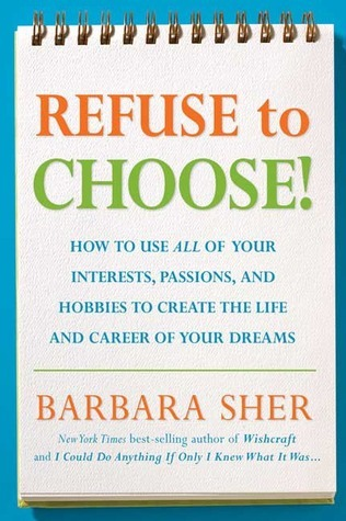 Refuse to Choose! Use All of Your Interests, Passions, and Hobbies - avocational interests