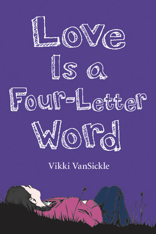 Love Is A Four Letter Word by Vikki VanSickle - word letter