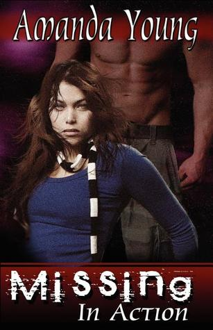 Missing in Action (MIA, #1) by Amanda Young