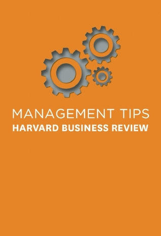 Management Tips From Harvard Business Review by Harvard Business