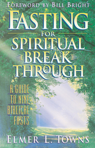 Read Books Fasting for Spiritual Breakthrough: A Guide to Nine Biblical Fasts Online