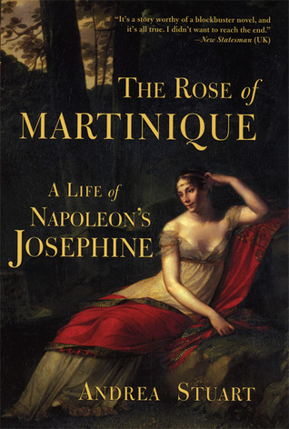 Read Books The Rose of Martinique: A Life of Napoleon's Josephine Online