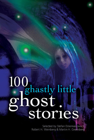 Read Books 100 Ghastly Little Ghost Stories Online