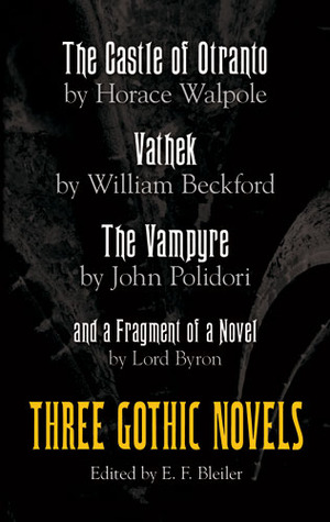 Read Books Three Gothic Novels: The Castle of Otranto, Vathek, The Vampyre, and a Fragment of a Novel Online