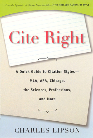 Cite Right A Quick Guide to Citation Styles--MLA, APA, Chicago, the