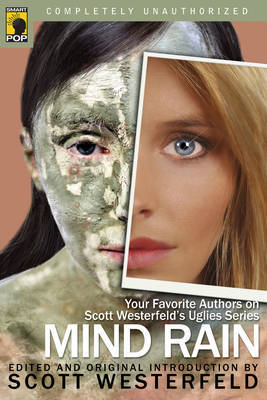 Read Books Mind-Rain: Your Favorite Authors on Scott Westerfeld's Uglies Series Online