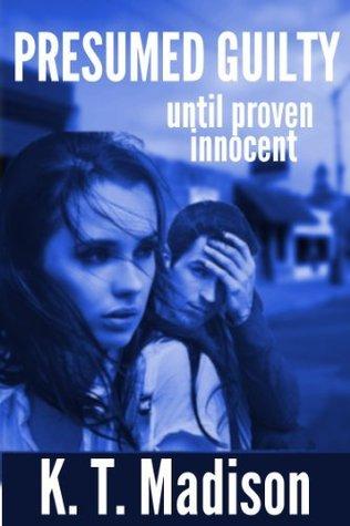 Presumed Guilty Until Proven Innocent by Katy Madison - presumed guilty book