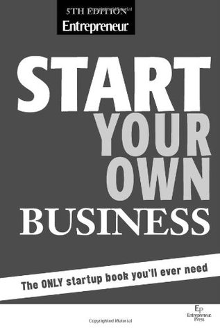 Start Your Own Business The Only Book You\u0027ll Ever Need by - own business